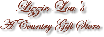 Lizzie Loui's Country Gift Store